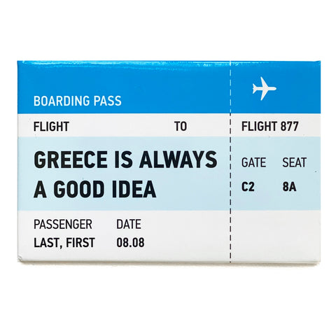 Greece is always a good idea magnet