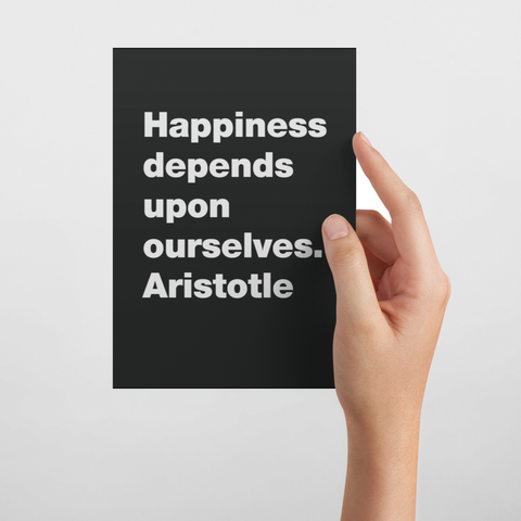 Happiness depends upon ourselves. Aristotle Postcard