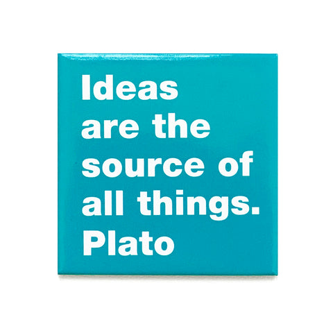 Ideas are . Plato magnet