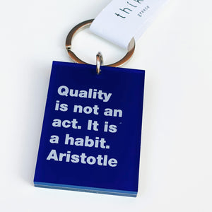 Quality is not an act. It is a habit. Aristotle Key Ring