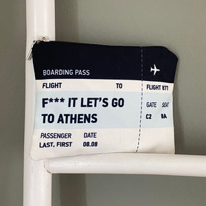 Boarding pass F*** it let's go to Athens bag