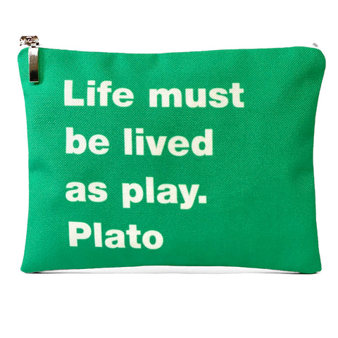 Life must be lived as play. Plato bag