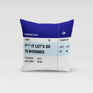 F*** it let's go to Mykonos ticket Pillow