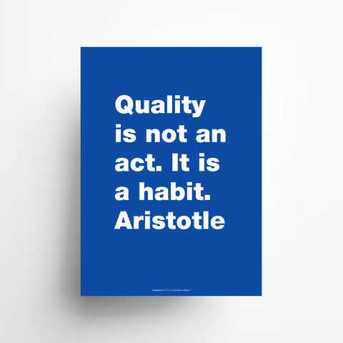 Quality is not an act. It is a habit. Aristotle poster