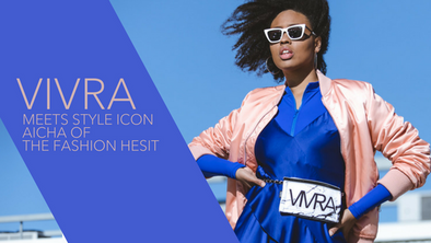 What Aicha - The Fashion Heist thinks of VIVRA!