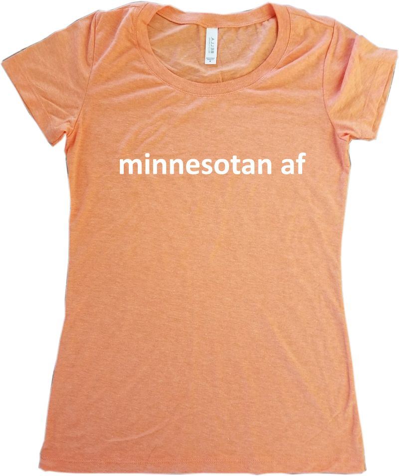 Minnesotan AF T-Shirt - Women's Fitted