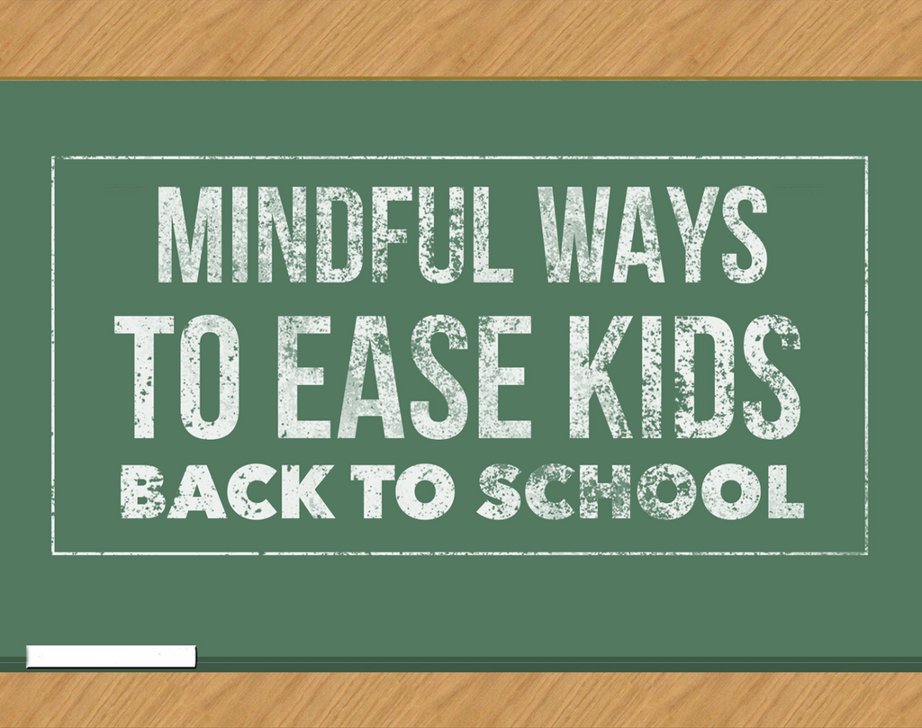 How to guide: Mindful Ways to Ease Kids Back to School