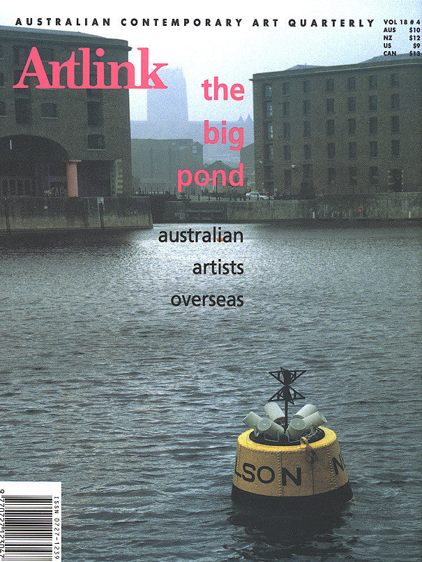 Issue 18:4 | December 1998 | The Big Pond: Australian artists overseas