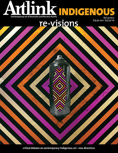 Issue 33:2 | June 2013 | Indigenous: re-visions