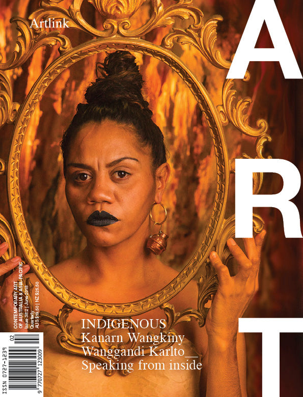 Issue 38:2 | June 2018 | INDIGENOUS_Kanarn Wangkiny/Wanggandi Karlto (Speaking from inside)