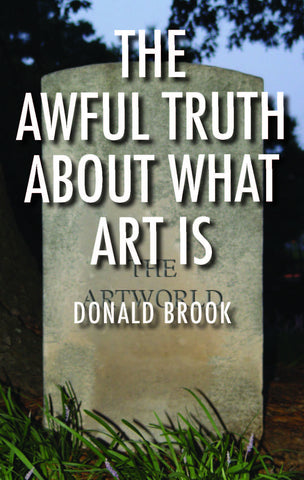 The Awful Truth About What Art Is