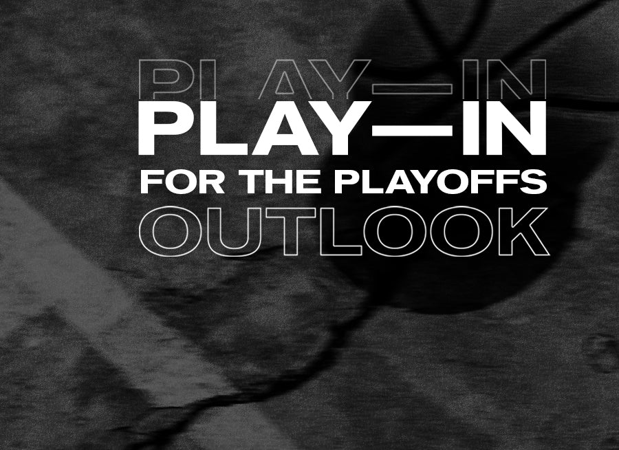 Play-In for the Playoffs Outlook