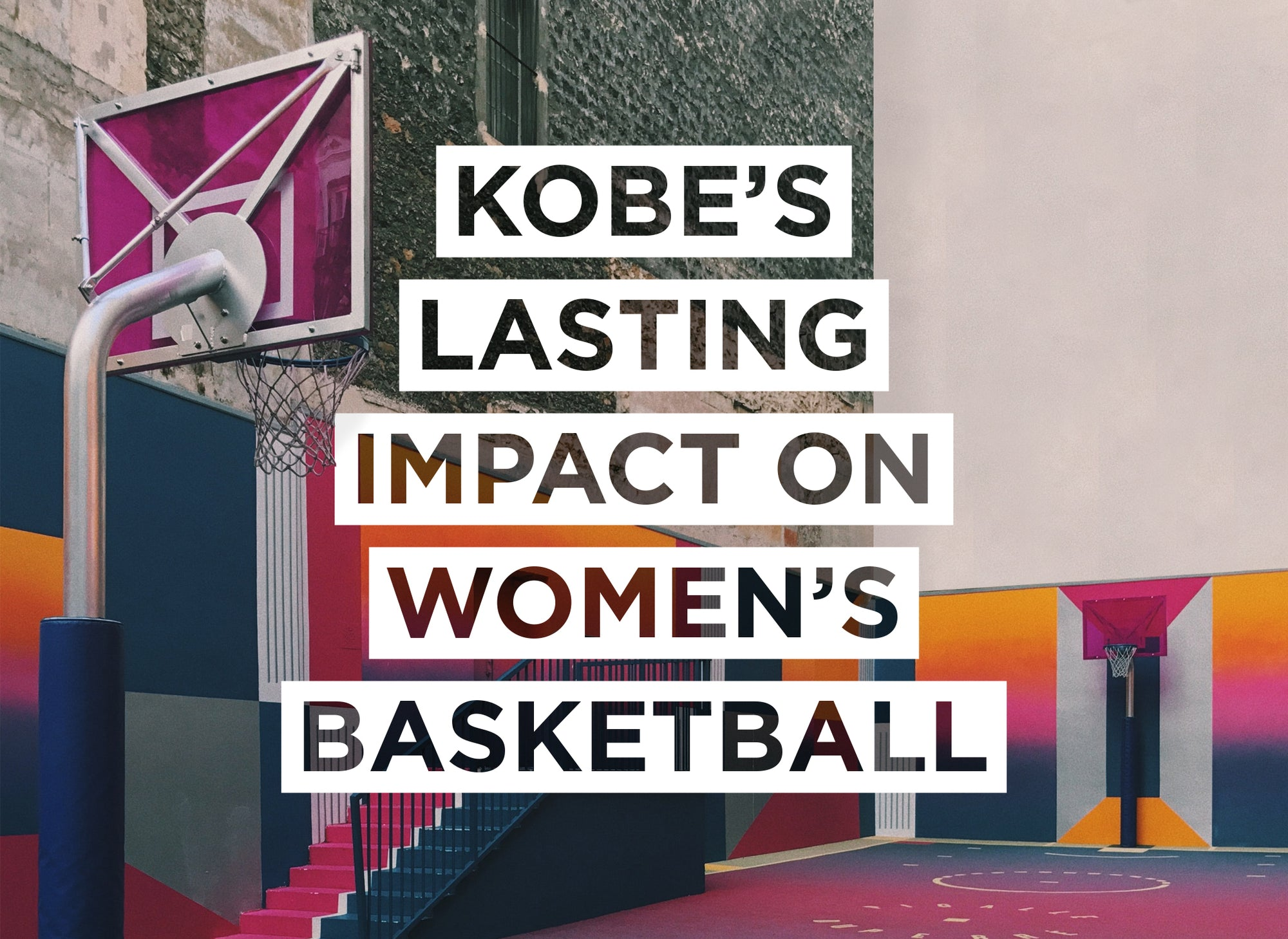Remembering Kobe's lasting impact on Women's Basketball