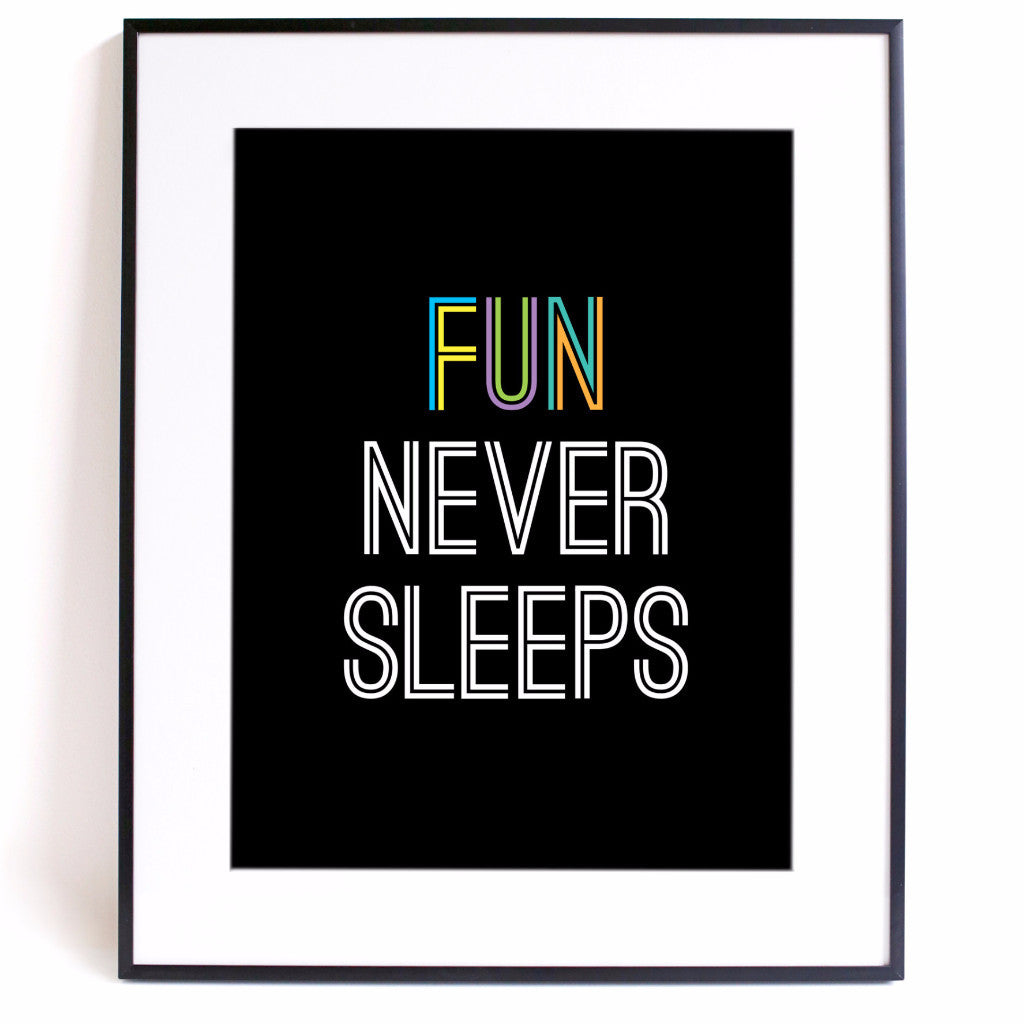 Fun Never Sleeps A4 Print - Harrison & Co - Lifestyle & Design