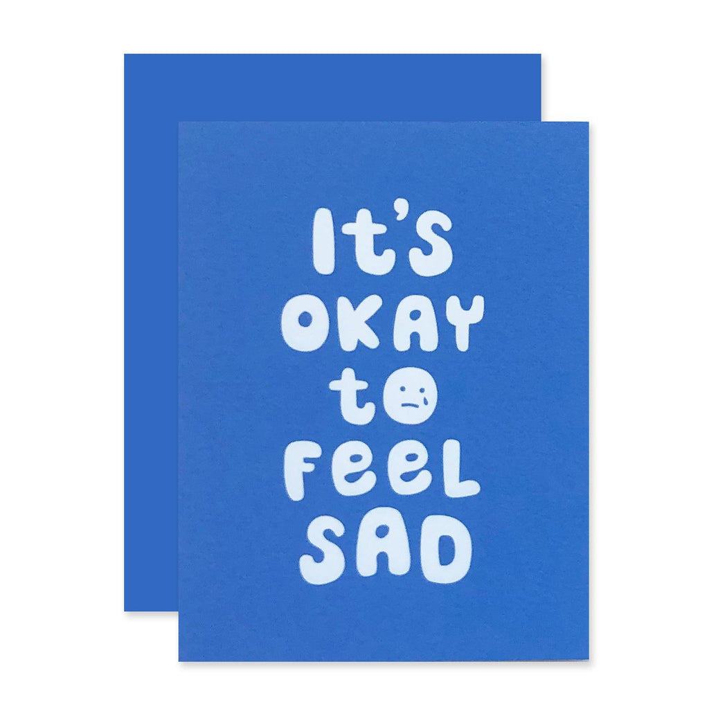 """Okay To Feel Sad"" Card"