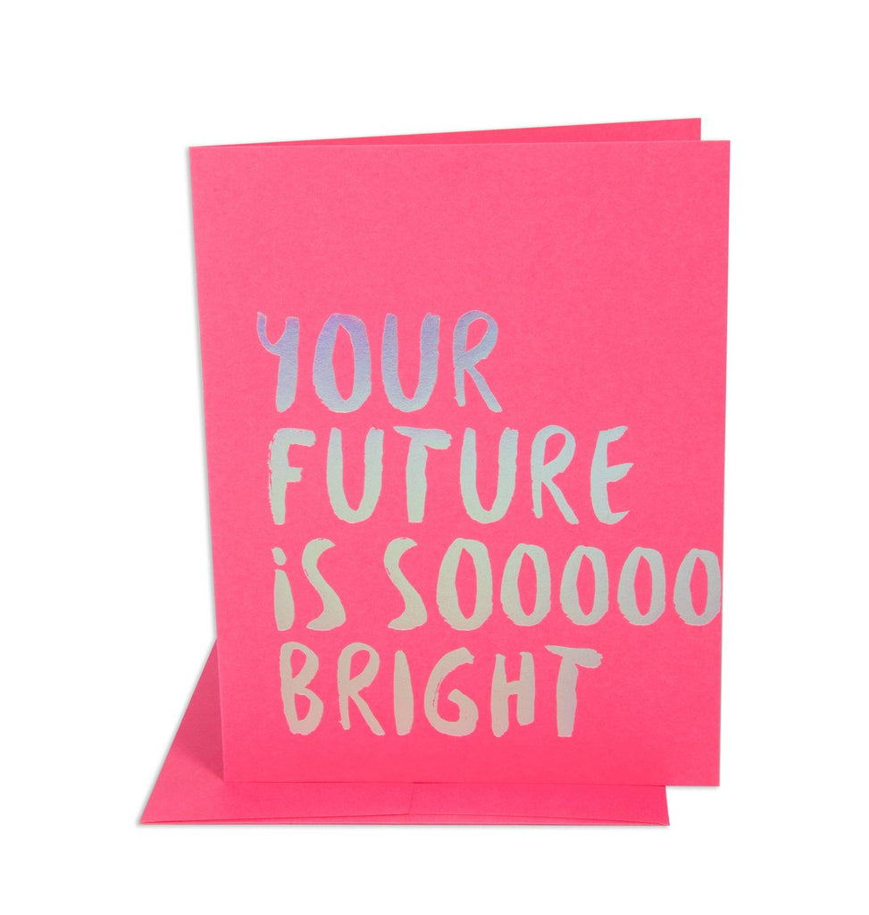 """ FUTURE SO BRIGHT "" Card"