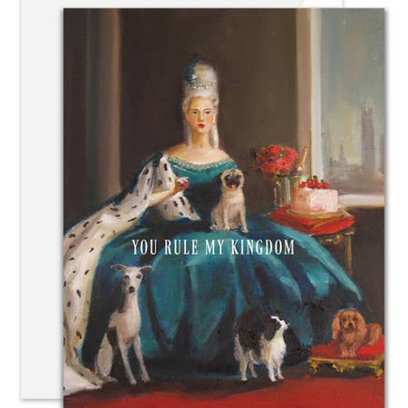 """ You Rule My Kingdom "" Card"