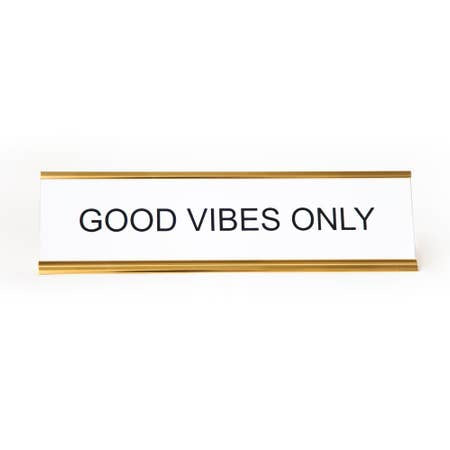 """ Good Vibes Only "" Nameplate"