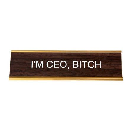 """ I'm Ceo, Bitch "" Nameplate"