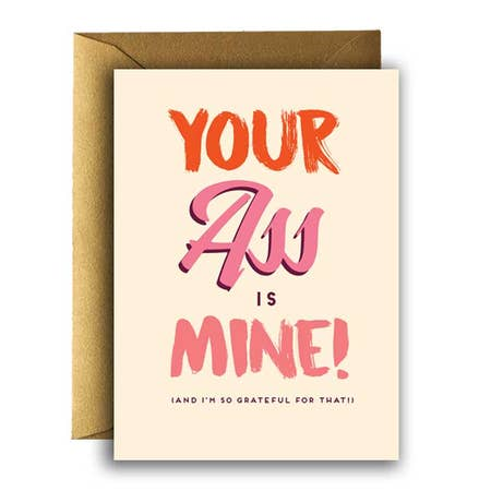 """ Your Ass is MINE "" Card"