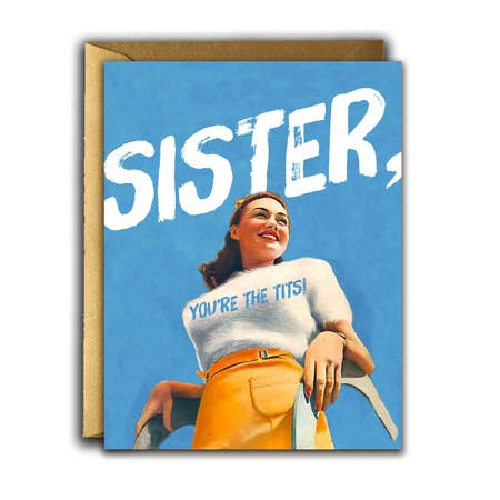 """ Sister, You're The Tits! "" Card"