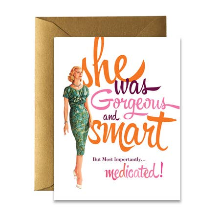 """ Gorgeous & Medicated "" Card"