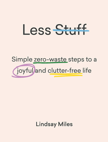 Less Stuff: Simple Zero-Waste Steps