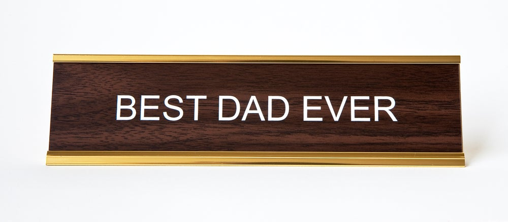 """ Best Dad Ever "" Nameplate"