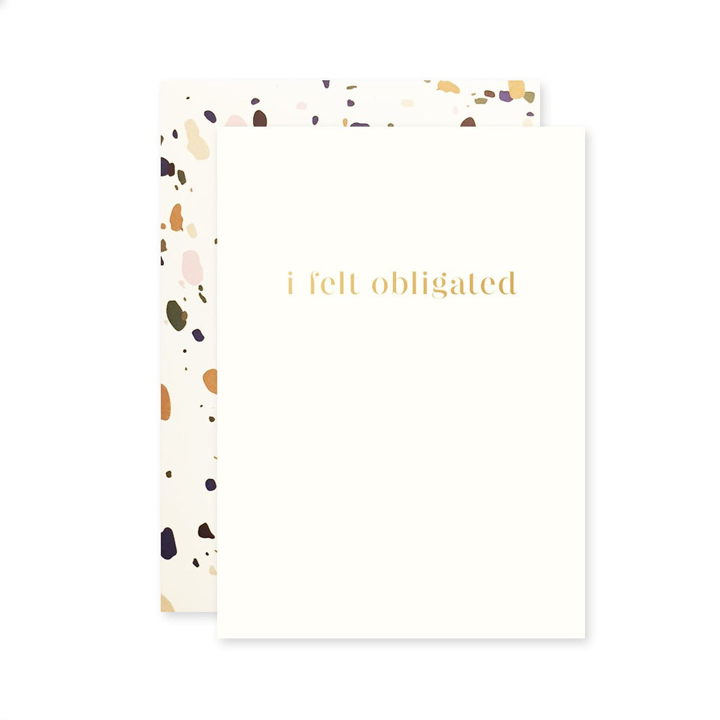 """ FELT OBLIGATED "" Petite Card"