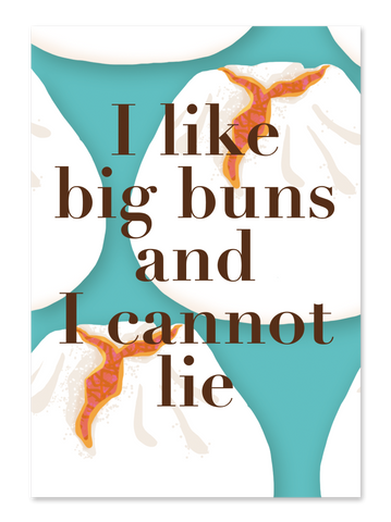 """ I Like Big Buns and I Cannot Lie "" Card Greeting Cards - Thorn and Burrow"