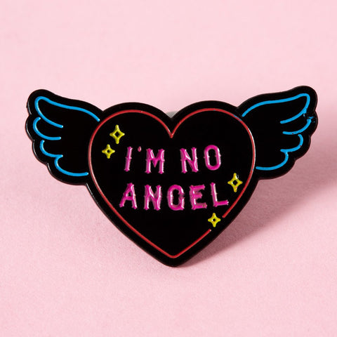 Im No Angel Enamel Pin
