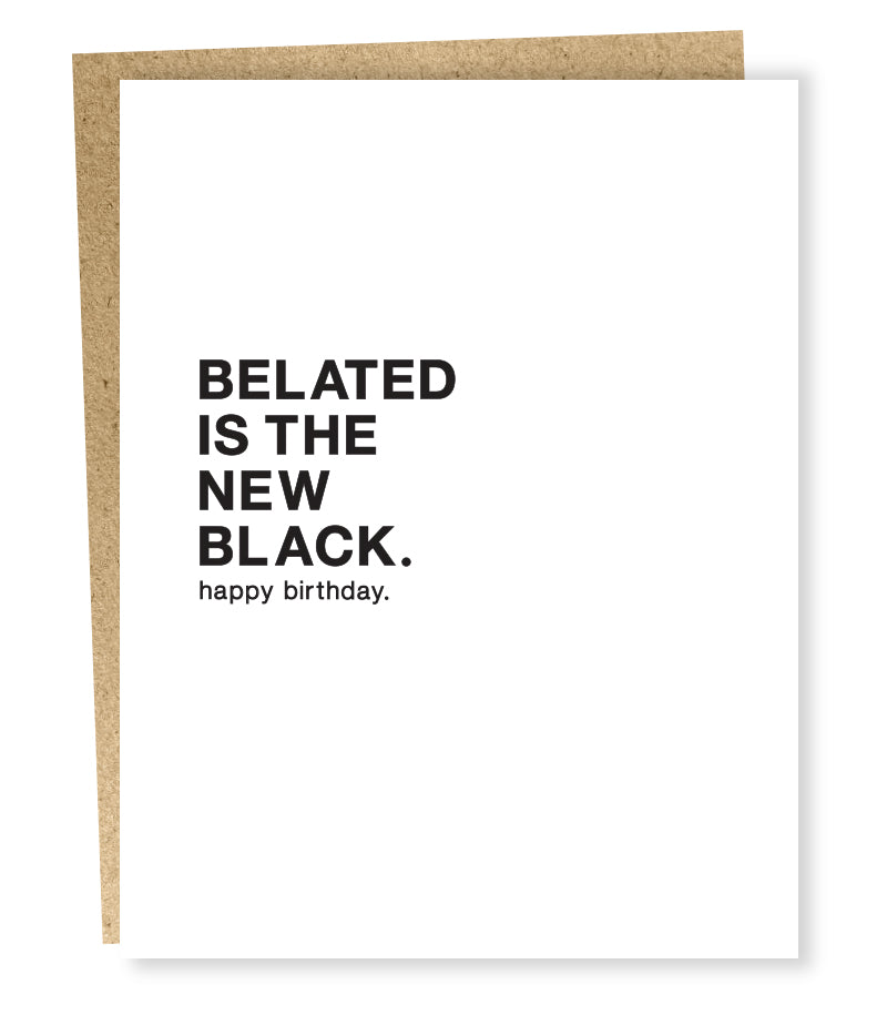 """  Belated "" Card"