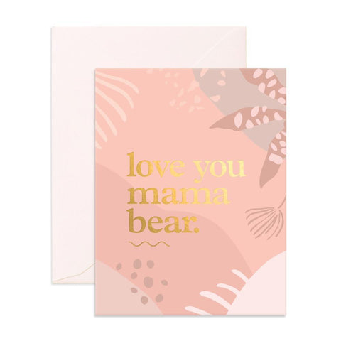 """ Love You Mama Bear "" Card"