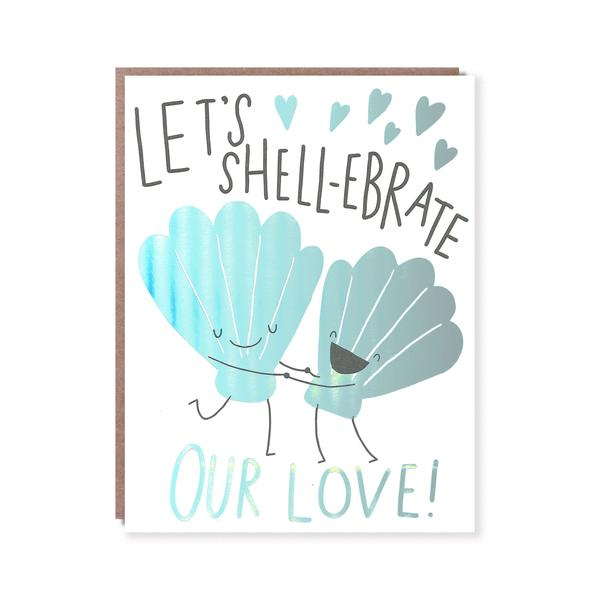 'Shellebrate Our Love' Card