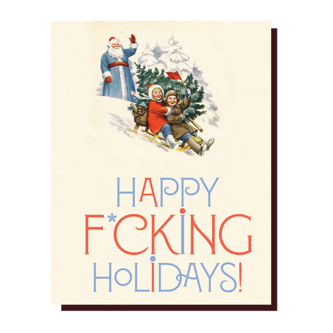 """ Happy F*cking Holidays! "" Card"