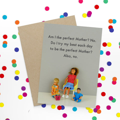 """ Perfect Mother "" Greeting Card"