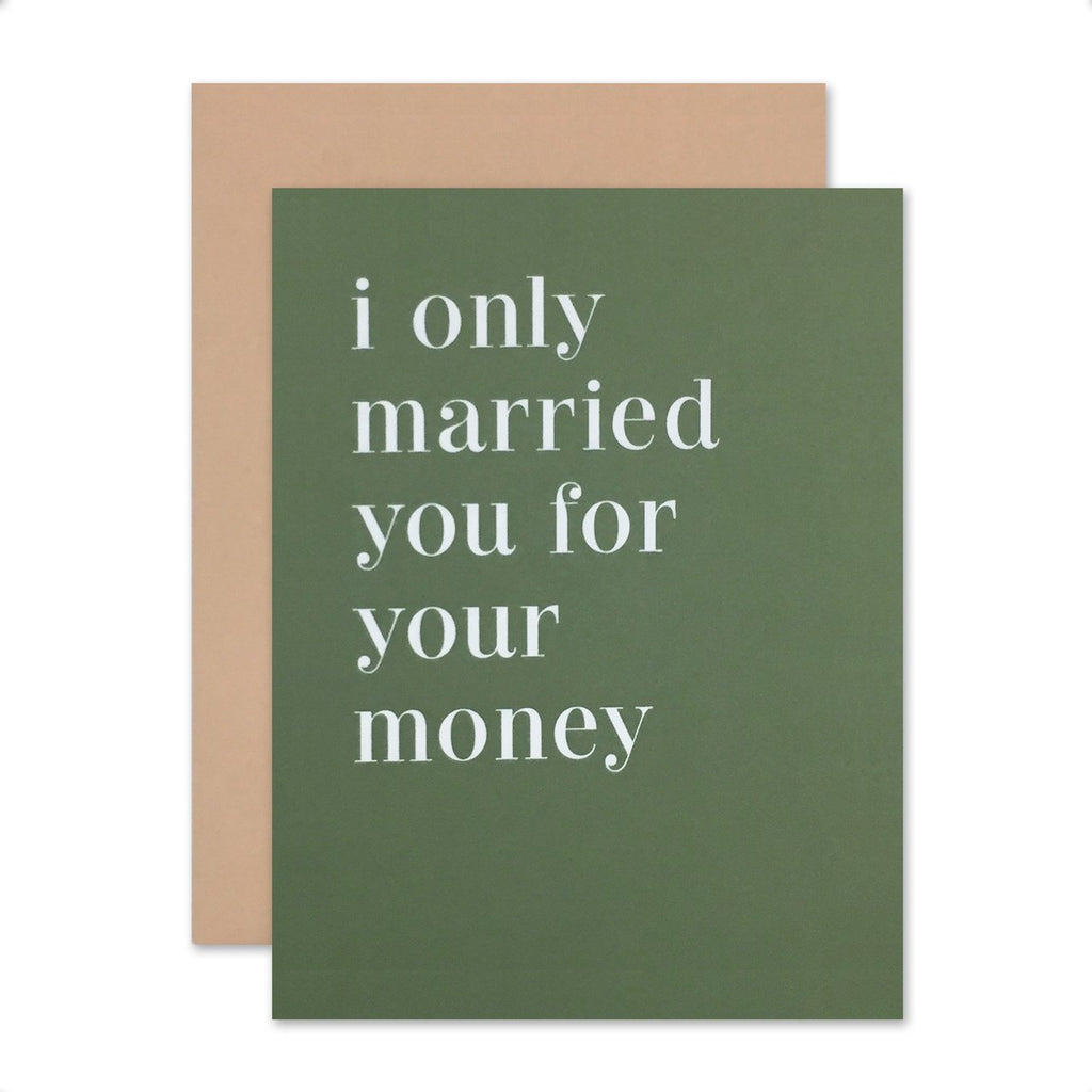 """ MARRIED YOU FOR MONEY "" Card"