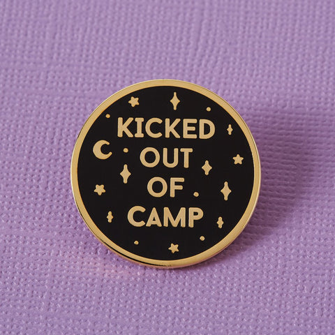 Kicked Out of Camp Enamel Pin