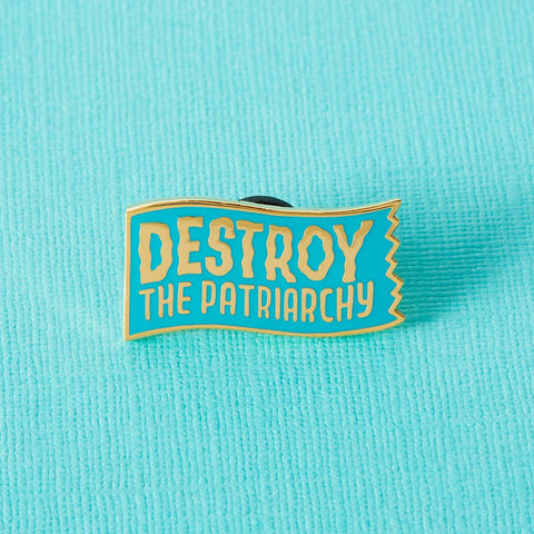 Destroy The Patriarchy Enamel Pin