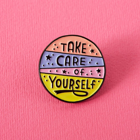 Take Care Of Yourself Soft Enamel Pin