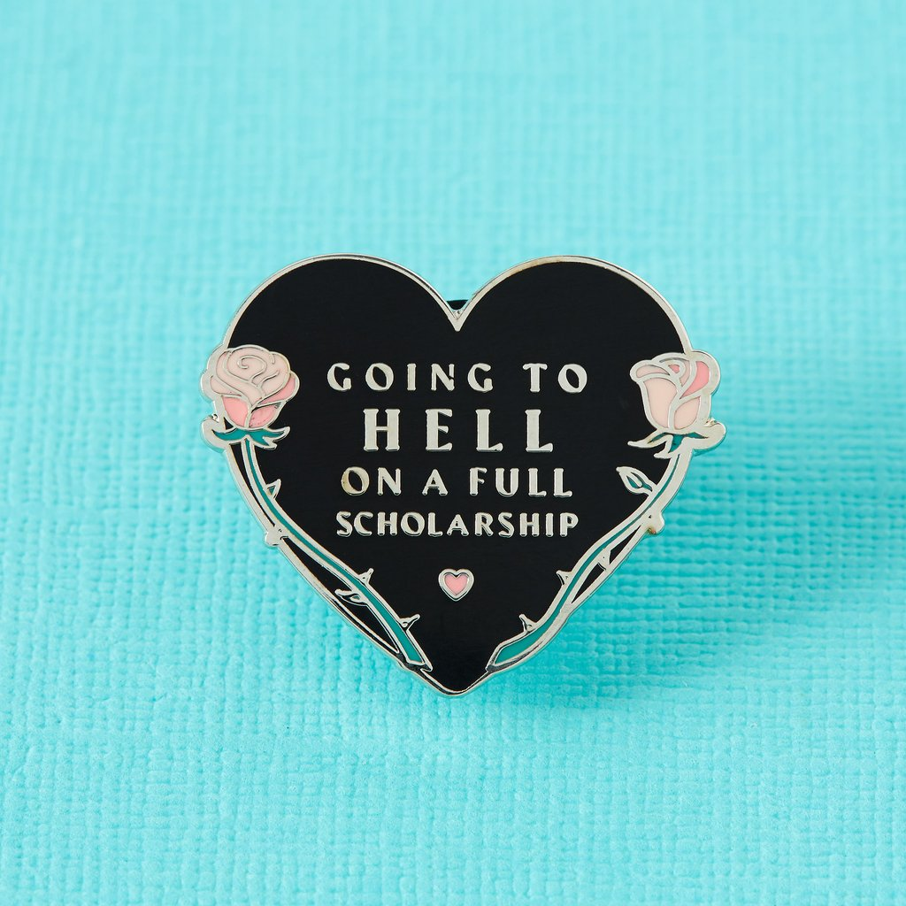 Going to Hell on a Full Scholarship Enamel Pin