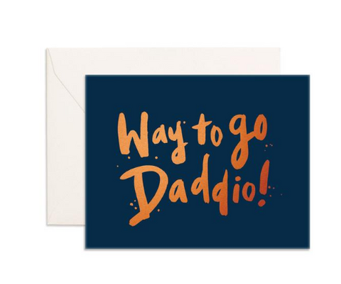 """Way To Go Daddio"" Greeting Card"