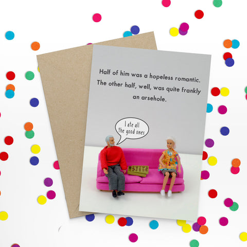 """ Romantic Asshole "" Greeting Card"