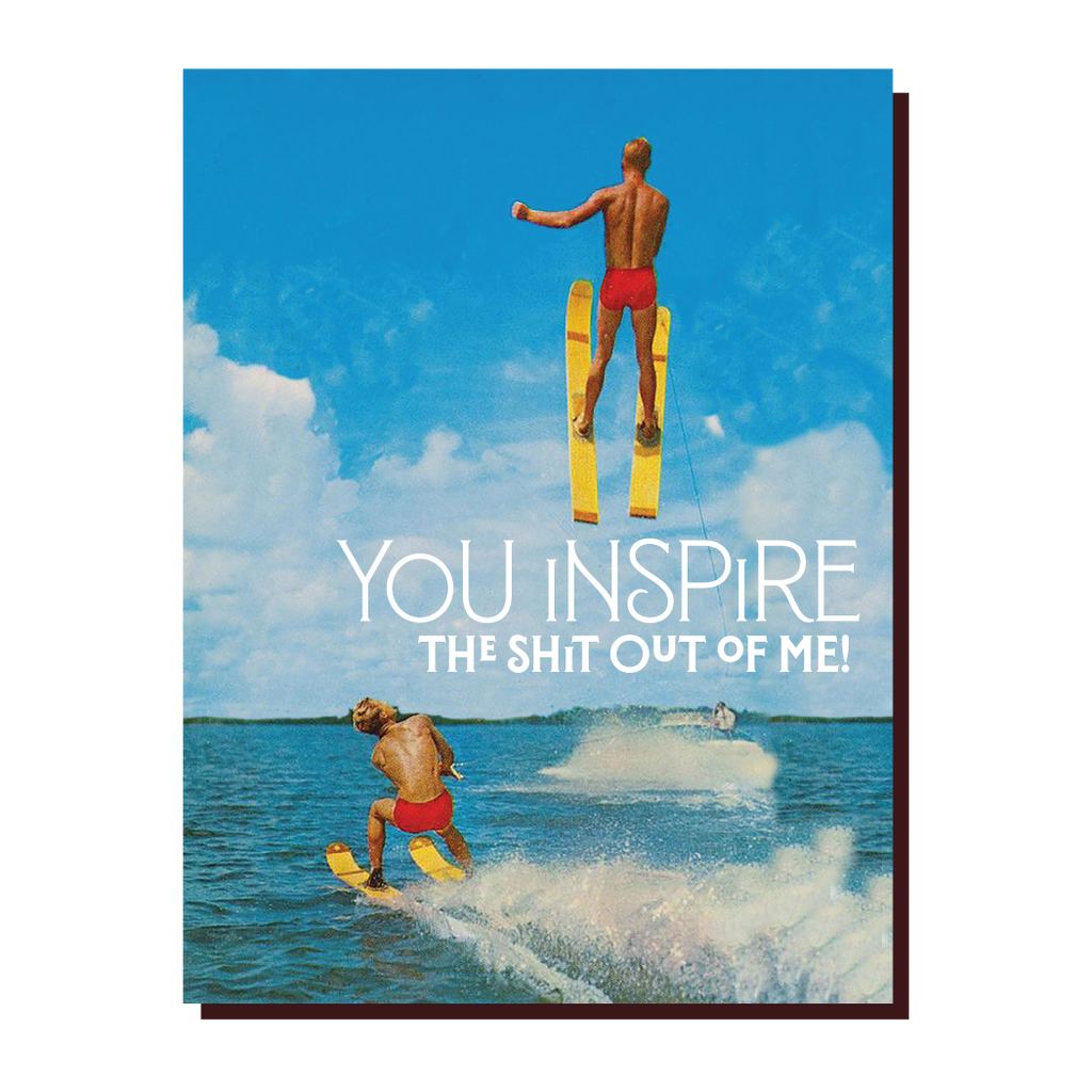 """ You Inspire "" Card"