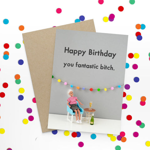 """ Fantastic B*tch "" Greeting Card"