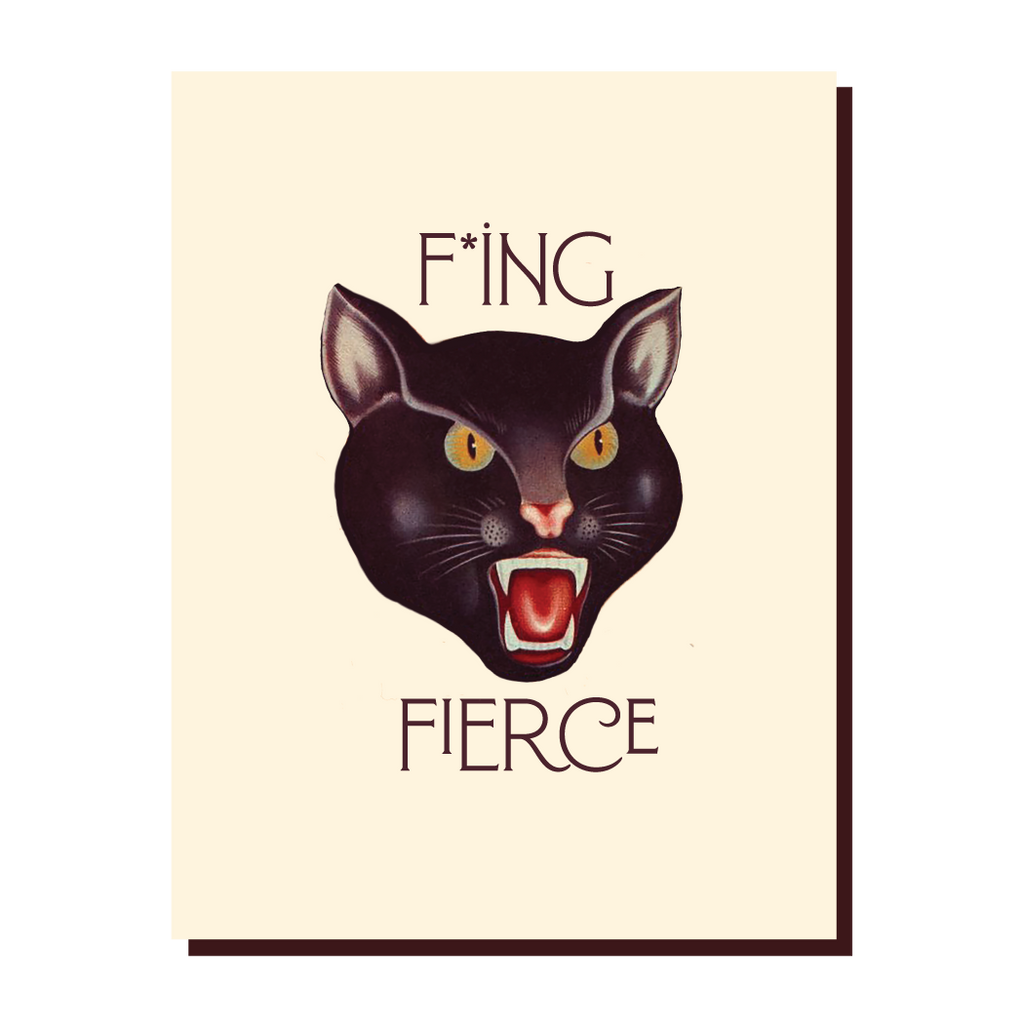 """ F*ing Fierce "" Card"