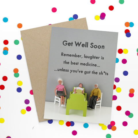 """ Get Well Soon Shits "" Greeting Card"