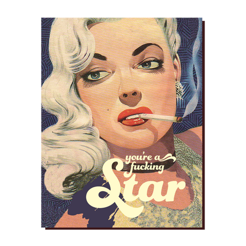""" You're a F*ing Star! "" Card"