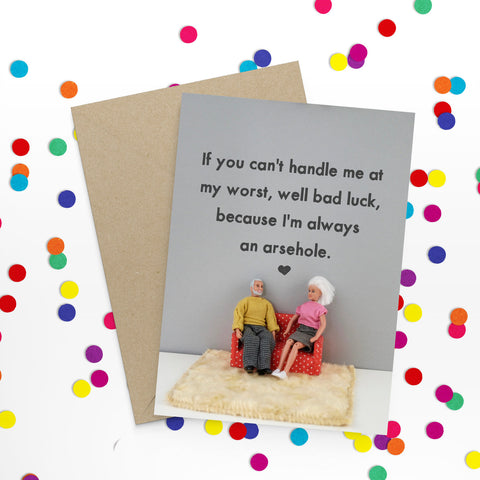 """ Always an Arsehole "" Greeting Card"