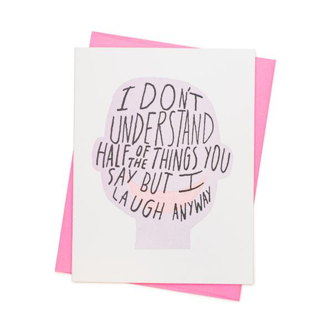 ' Laugh anyway ' Card